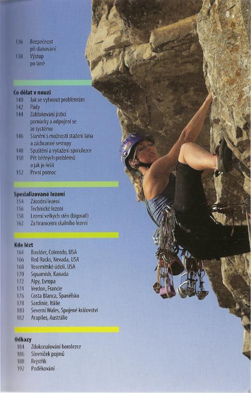 O horolezectví napsal mnoho článků například pro časopisy Mountain 2d2140b602a